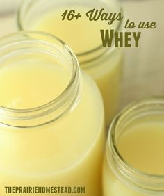 uses for whey: great for adding more protein to bread and for making sauces, smoothies, broths, etc. Freeze it, too. Waste not!