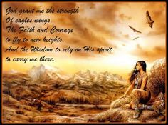 native american serenity prayer | People that act like they are better than you. We were all created by ...