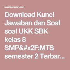 Download Kunci Jawaban dan Soal soal UKK SBK kelas 8 SMP/MTS semester 2 Terbaru dan Terlengkap - UlanganHarian.Com
