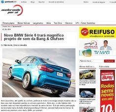 Título: Novo BMW Série 6 trará magnífico projeto de som da Bang & Olufsen. Veículo: Gazeta Web. Data: 08/04/2015. Cliente: Bang&Olufsen