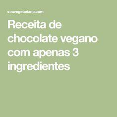 Receita de chocolate vegano com apenas 3 ingredientes