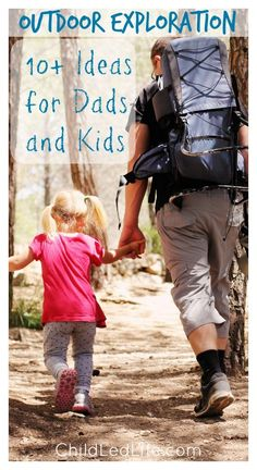 Get outside with Dad this Father's Day! Outdoor Exploration 10 Ideas for Dads and Kids on ChildLedLife.com