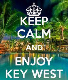 Keep Calm and Enjoy Key West!