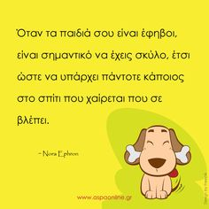 Nora Ephron, Greek Quotes, Parenting, Lol, Teaching, Humor, Truths, Barbie, Pictures