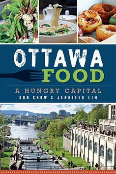 "Read ""Ottawa Food A Hungry Capital"" by Don Chow available from Rakuten Kobo. An illuminating examination of the history of food in Ottawa and the National Capital Region -- an area with a culinary . Ottawa Food, Unique Recipes, Ethnic Recipes, Area Restaurants, Canadian Food, Chow Chow, Canada Travel, The Good Place, Food And Drink"