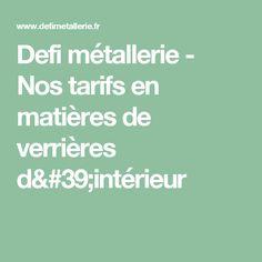 Defi métallerie - Nos tarifs en matières de verrières d'intérieur