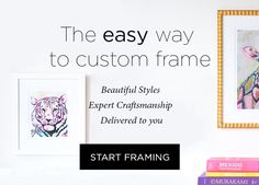 The Easy Way to Custom Frame – Beautiful Frames, Expert Craftsmanship, Delivered to You