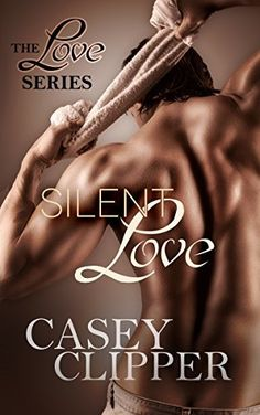 Silent Love by Casey Clipper ~ 4⭐