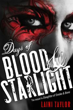 Days of Blood and Starlight (Daughter of Smoke and Bone, #2) | Laini Taylor