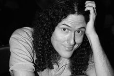 Oh I would totally have his weird babies Weird Al Yankovic