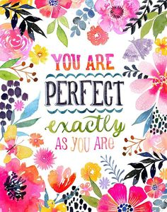Perfect As You Are PRINT inspiration hand lettering Monday Morning Quotes, Quotes For Kids, Wallpaper Quotes, Watercolor Flowers, Planners, Positive Quotes, Hand Lettering, Art For Kids, Original Artwork