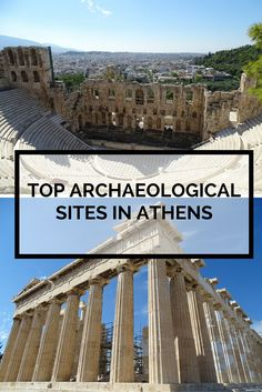 Top archaeological sites to visit in Athens Greece, including the Acropolis, Roman Agora, Hadrian's Arch etc