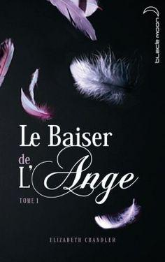 Découvrez Le Baiser de l'Ange, Tome 1 : L'Accident, de Elizabeth Chandler sur Booknode, la communauté du livre