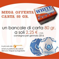 MEGA OFFERTA CARTA 80 GR.  Un bancale di carta 80 gr. a soli € 2,25 + iva In più solo da Mazzarella. avrai un pallone del SSC Napoli autografato. NB: Consegna gennaio 2016