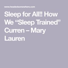 "Sleep for All!! How We ""Sleep Trained"" Curren – Mary Lauren"