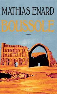 Boussole / Mathias Enard, 2015 http://bu.univ-angers.fr/rechercher/description?notice=000803265