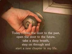 Today I close the door to the past, open the door to the future, take a deep breath step through and start new chapter in my life. Deep Breath Quotes, Quotes To Live By, Life Quotes, Quotes Quotes, Relationship Quotes, Sober Quotes, Godly Quotes, Biblical Quotes, Prayer Quotes