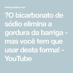 🍂O bicarbonato de sódio elimina a gordura da barriga - mas você tem que usar desta forma! - YouTube