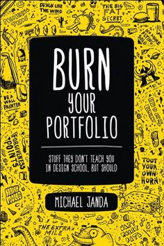 Handwritten typography book cover design for Michael Janda's Burn Your Portfolio: Stuff They Don't Teach You in Design School, but Should