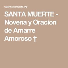 SANTA MUERTE - Novena y Oracion de Amarre Amoroso †