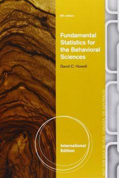 Fundamental Statistics for the Behavioral Sciences (International Edition) by David C. Howell. http://search.lib.cam.ac.uk/?itemid= collandb 839647