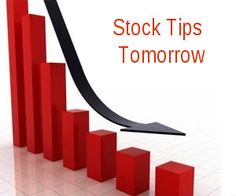 Stock Tips tomorrow