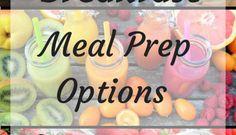 Breakfast Meal Prep Options for the '9-5er'!