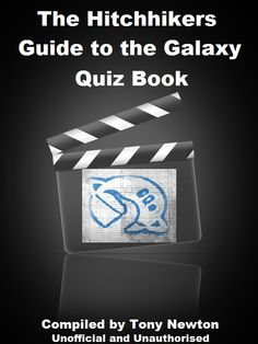 The Hitchhikers Guide to the Galaxy Quiz Book        Share your own customer images  The Hitchhikers Guide to the Galaxy Quiz Book [Kindle Edition]  Tony Newton (Author)   The Hitchhikers Guide to the Galaxy Quiz Book  100 Questions covering the hit TV show, film, radio and books of the Hitchhikers Guide to the Galaxy.  Test your knowledge!  Do you know the ultimate answers?  Dedicated to Douglas Adams  Put your thumb up and remember, Don't Panic!