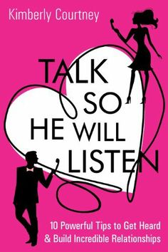 Talk So He Will Listen—10 Powerful Tips to Get Heard & Build Incredible Relationships [Kindle Edition] by Kimberly Courtney   |   Publication Date: December 6, 2013   |   Digital List Price: $2.99, Print List Price: $7.99   |   Purchase from Amazon.com   |   Thanks to eReaderPerks.com for the referral!
