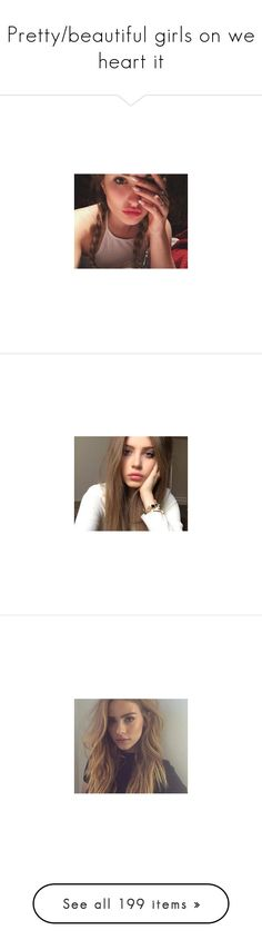 """Pretty/beautiful girls on we heart it"" by miralmxdx ❤ liked on Polyvore featuring pictures, people, photos, 70s, delete, filler, 90s, pics, aesthetic and backgrounds"