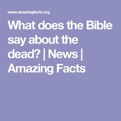 What does the Bible say about the dead? | News | Amazing Facts