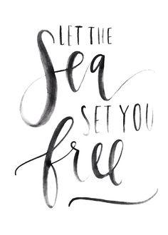 The Sea Deje que el mar te hará libre.