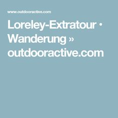 Loreley-Extratour • Wanderung » outdooractive.com