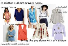 How to flatter a short or wide neck and styles to choose  #short neck #wide neck  http://www.style-yourself-confident.com/short-neck.html