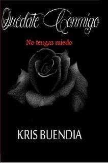 Mis momentos de lectura: Quédate conmigo (Quédate conmigo 01) - Kris Buendí...