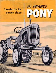 "Massey Harris Pony ""Gray"" Pony Sales Literature Antique Tractors, Vintage Tractors, Old Tractors, Advertising Signs, Ads, Tractor Implements, Tractor Mower, Rubber Tires, Booth Design"