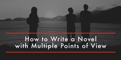 Are you thinking about writing a novel in multiple points of view but just don't know where to start? Here's a helpful beginner's guide