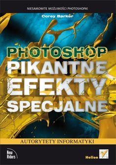 """""""Photoshop. Pikantne efekty specjalne""""  #helion #ksiazka #photoshop #fotografiacyfrowa"""