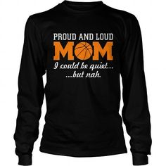 Awesome Tee Proud and Loud Basketball Mom Funny Sports Tshirt T shirts