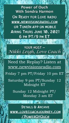Premiering Thurs June 10th, 2021 at 9 pm ET/6 pm PT on www.newvisionsradio.com. The Power of Ouch! with Sondra Harmon on Ready for Love Radio with Nikki Leigh on Ready for Love Radio. Full details and archive info at www.readyforloveradio.com/powerofouch. Love Radio, Ready For Love, 3 Am, Head And Heart, Relationships, Archive, June, Romance, Positivity