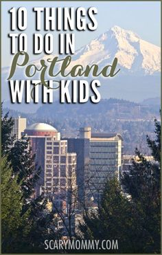 Planning a trip to Portland with kids? If you happen to find yourself in Oregon's largest city, you'll have no shortage of fun things to do with your family - get great travel tips and ideas in Scary Mommy's travel guide!  summer | spring break | family vacation | parenting advice