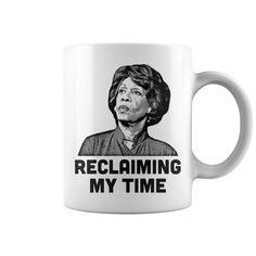 Maxine Waters RECLAIMING MY TIME Mug
