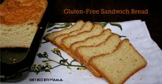 The Best Gluten-Free Sandwich Bread (Soft, Moist and Easy to Make) - Don't Mess with Mama