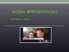 http://www.slideshare.net/marcomendes3158/nossa-apresentao-39234297