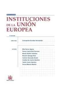 Instituciones de la Unión Europea / directora: Concepción Escobar Hernández; autoras: Neli Torres Ugena ...[et al.]
