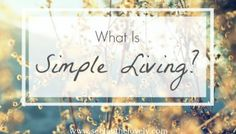 What Is Simple Living?