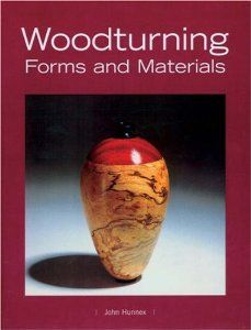 Woodturning Forms and Materials: John Hunnex: 9781861083555: Amazon.com: Books