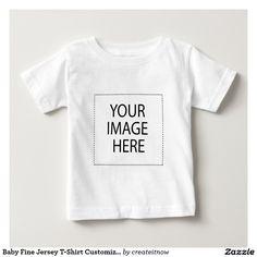 #Baby Fine #Jersey #TShirt #babyshirt #Customize it Yourself #Zazzle #Timsmansmall