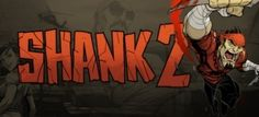 #shank2   #shank   #steam  #adventure  #arcade  #kleientertainment   #игры  #игра  #games  #pcgames   #game