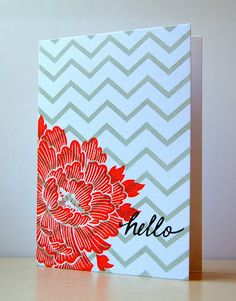 Gray chevron, bright warm flower, simple sentiment. (Think I would mask the flower...just a thought.)